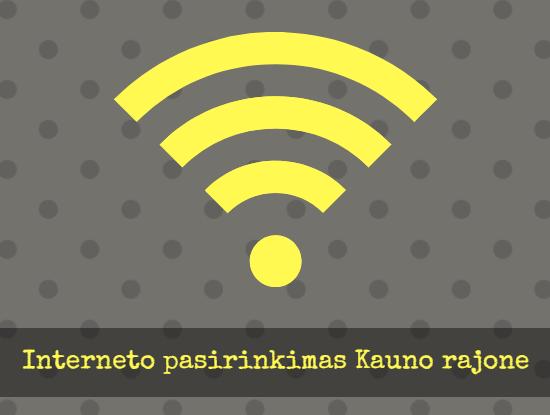 Interneto pasirinkimas Kauno rajone